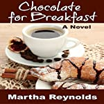 Chocolate for Breakfast | Martha Reynolds