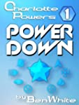 Charlotte Powers 1: Power Down
