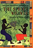 The Spider Weaver: A Legend Of Kente Cloth