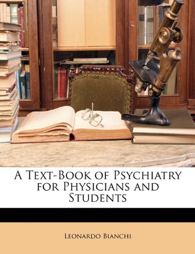 A Text-Book of Psychiatry for Physicians and Students