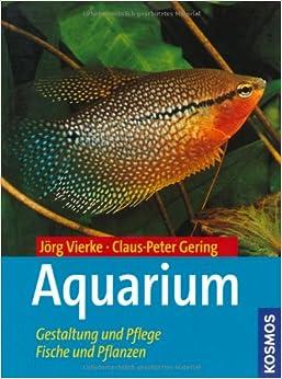 aquarium gestaltung und pflege fische und pflanzen claus peter gering j rg vierke. Black Bedroom Furniture Sets. Home Design Ideas