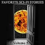 Favorite Science Fiction Stories, Volume 5   Philip K. Dick,Murray Leinster,Horace Brown Fyfe,H. Beam Piper,Gordon Jarrett,Keith Laumer,A. Bertram Chandler