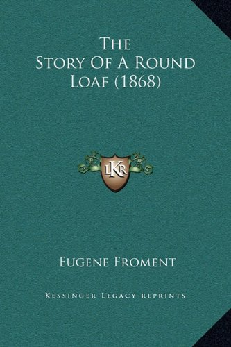 The Story of a Round Loaf (1868)