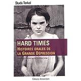Hard times : Histoires orales de la Grande D�pressionpar Studs Terkel