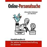 """Online-Personalsuche: Praxishandbuch f�r aktive Personalbeschaffung im Internetvon """"Alexander Fedossov"""""""