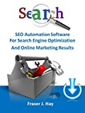 SEO Automation Software for search engine optimization and online marketing results