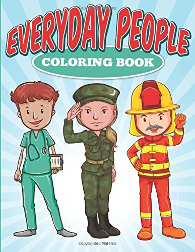 Everyday People Coloring Book: Having Fun and Learning Tra: Volume 1 (Coloring & Activity Books)