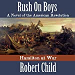 Rush on Boys: Hamilton at War | Robert Child