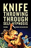 Knife Throwing Through Self-Hypnosis