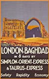 Vintage Travel IRAQ on the ORIENT EXPRESS from BAGHDAD to LONDON 250gsm Gloss ART CARD A3 Reproduction Poster
