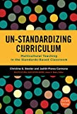 img - for Un-Standardizing Curriculum: Multicultural Teaching in the Standards-Based Classroom (Multicultural Education Series) book / textbook / text book