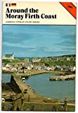 img - for Around the Moray Firth Coast (Cotman-color) book / textbook / text book