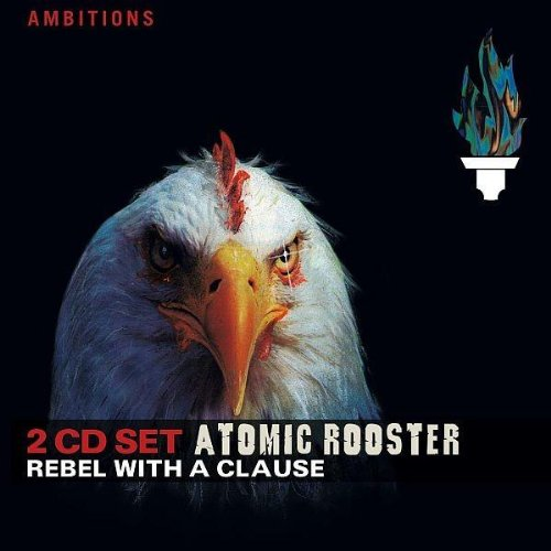 ATOMIC ROOSTER - Rebel With A Clause - Zortam Music