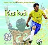 Kak (World Soccer Stars / Estrellas del Ftbol Mundial) (Spanish Edition)
