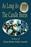 img - for As Long As The Candle Burns: A Memoir Of Encouragement To Fulfill Your Potential by Chana Bunim Rubin Ausubel (2015-07-01) book / textbook / text book