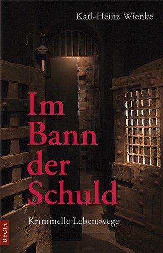 Im Bann der Schuld - Kriminelle Lebenswege (German Edition) PDF