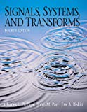 Signals, Systems, and Transforms (4th Edition)