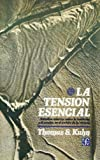 La tensión esencial: estudios selectos sobre la tradición y el camio en el ámbito de la ciencia (8437502322) by Thomas S. Kuhn