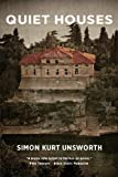 Simon Kurt Unsworth Quiet Houses