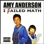 I Failed Math | Amy Anderson