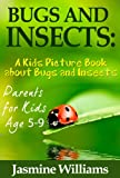 Children's Book About Bugs and Insects: A Kids Picture Book About Bugs and Insects with Photos and Fun Facts