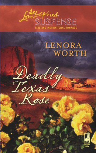 Image of Deadly Texas Rose (Steeple Hill Love Inspired Suspense #85)