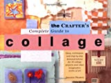 The Crafter's Complete Guide to Collage (0823002586) by Pearce, Amanda
