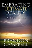 Embracing Ultimate Reality: A Soul Path