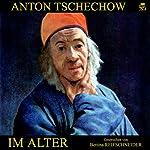 Im Alter | Anton Tschechow