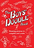The Boys Doodle Book: Amazing Pictures to Complete and Create