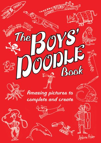 The Boys' Doodle Book: Amazing Pictures to Complete and Create PDF