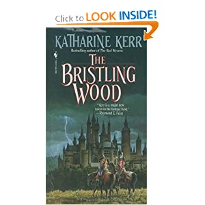 The Bristling Wood (Deverry Series, Book Three) by Katharine Kerr