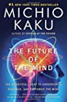 The Future of the Mind: The Scientifi...