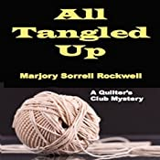 All Tangled Up: Quilters Club Mysteries, Book 6 | Marjory Sorrell Rockwell