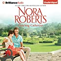 Courting Catherine: The Calhoun Women, Book 1 Audiobook by Nora Roberts Narrated by Kate Rudd