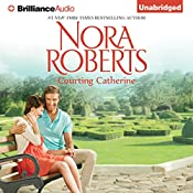 Courting Catherine: The Calhoun Women, Book 1 | [Nora Roberts]