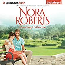 Courting Catherine: The Calhoun Women, Book 1 (       UNABRIDGED) by Nora Roberts Narrated by Kate Rudd