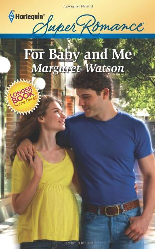 For Baby and Me (Harlequin Super Romance)