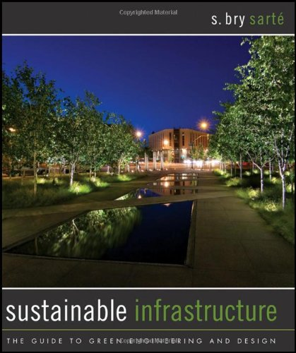 Sustainable Infrastructure: The Guide to Green...