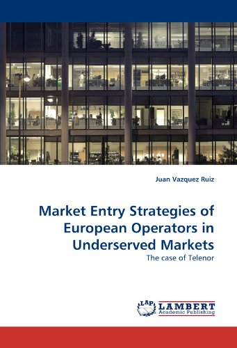 market-entry-strategies-of-european-operators-in-underserved-markets-the-case-of-telenor