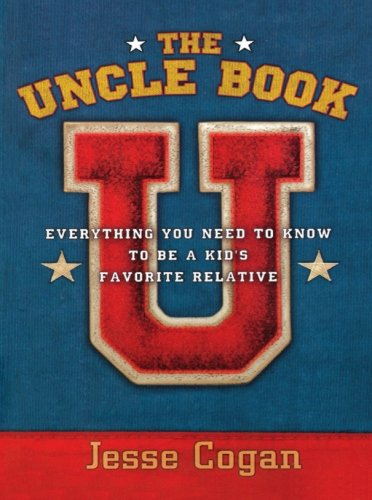 The Uncle Book: Everything You Need To Know To Be A Kid'S Favorite Relative front-863182