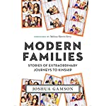 Modern Families: Stories of Extraordinary Journeys to Kinship | Joshua Gamson