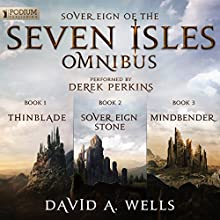 The Sovereign of the Seven Isles Omnibus: Books 1-3 (       UNABRIDGED) by David A. Wells Narrated by Derek Perkins