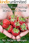 Home Gardening: Myth and Facts