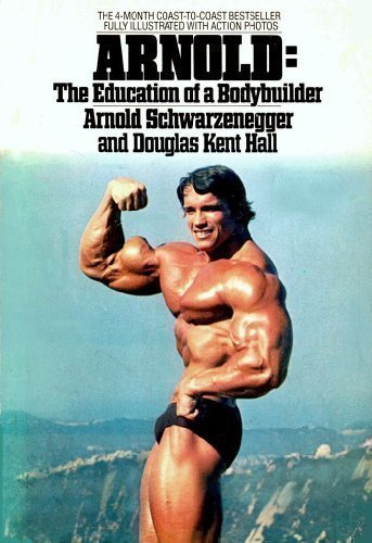 Arnold: The Education of a Bodybuilder: The 4-month coast-to-coast bestseller fully illustrated with action photos. PDF