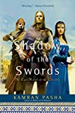 Shadow of the Swords: An Epic Novel of the Crusades
