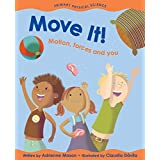 Move It!: Motion, Forces and You (Primary Physical Science)