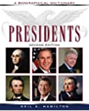 Presidents: A Biographical Dictionary (Political Biographies)