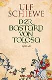 Der Bastard von Tolosa: Roman von Ulf Schiewe