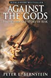 Against the Gods: The Remarkable Story of Risk (0471295639) by Bernstein, Peter L.